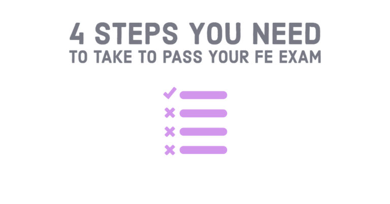 2020 FE EXAM – 4 FIRST STEPS YOU NEED TO TAKE TO PASS YOUR FE EXAM