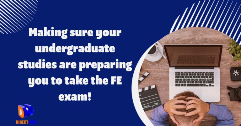 Are your undergraduate studies preparing you for the FE exam?